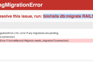 Migrations are pending. To resolve this issue, run: bin/rails db:migrate RAILS_ENV=development の対処法